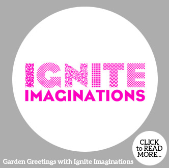 Garden Greetings with Ignite Imaginations